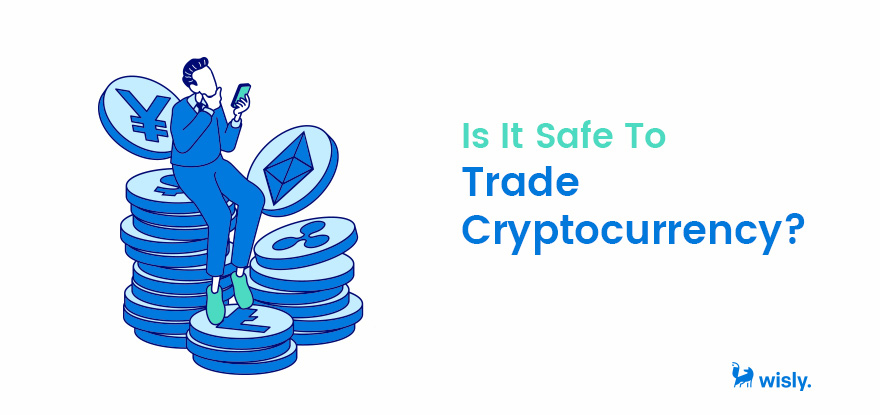 Is it Safe to Trade Cryptocurrency - Wisly Crypto Investment Tracking